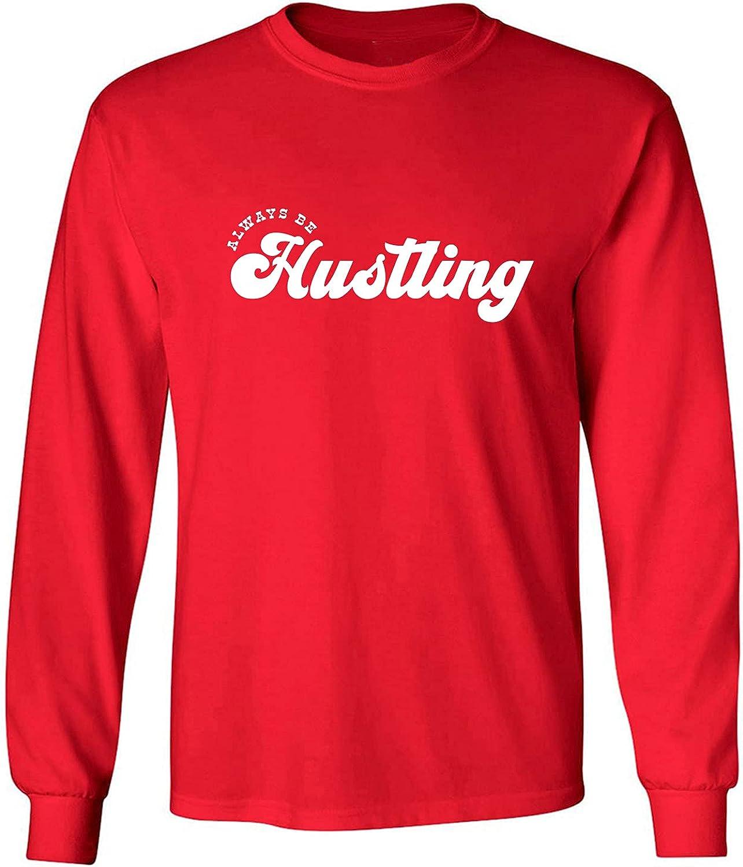 Always Be Hustling Adult Long Sleeve T-Shirt