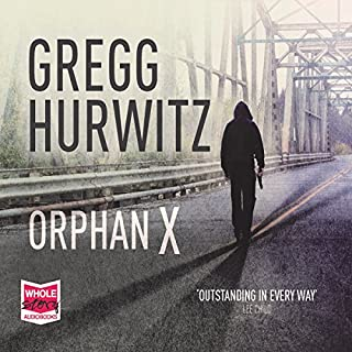 Orphan X                   By:                                                                                                                                 Gregg Hurwitz                               Narrated by:                                                                                                                                 Scott Brick                      Length: 11 hrs and 16 mins     194 ratings     Overall 4.5
