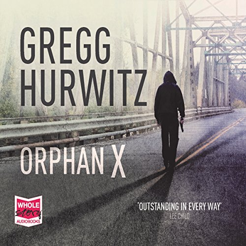 Orphan X                   By:                                                                                                                                 Gregg Hurwitz                               Narrated by:                                                                                                                                 Scott Brick                      Length: 11 hrs and 16 mins     190 ratings     Overall 4.5