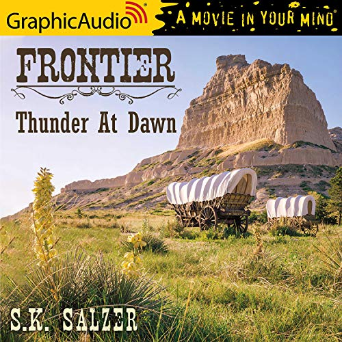 Thunder at Dawn [Dramatized Adaptation]: Frontier Trilogy, Book 2