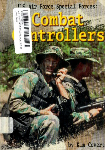 U.S. Air Force Special Forces: Combat Controllers (Warfare and Weapons)
