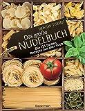 Das große Nudelbuch: Die 125 besten Rezepte aus aller...