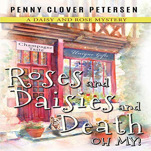 Roses and Daisies and Death, Oh My! audiobook cover art