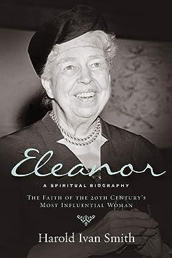 Eleanor: A Spiritual Biography