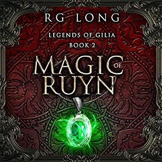 Magic of Ruyn     Legends of Gilia, Book 2              Written by:                                                                                                                                 RG Long                               Narrated by:                                                                                                                                 Greg Patmore                      Length: 9 hrs and 24 mins     Not rated yet     Overall 0.0