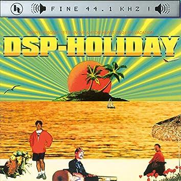 DSP HOLIDAY