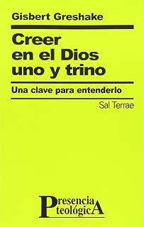 Creer en el Dios uno y trino.<br>Una clave para entenderlo.