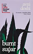 Burnt Sugar: Longlisted for the Booker Prize 2020