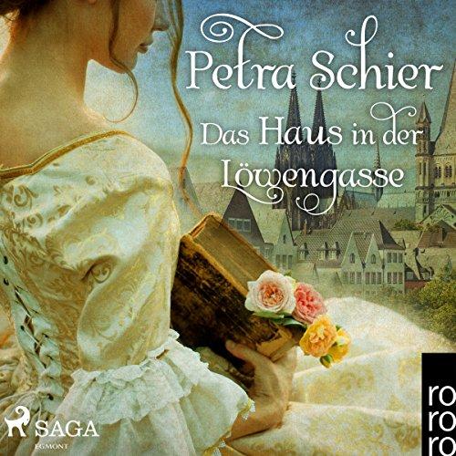 Das Haus in der Löwengasse Audiobook By Petra Schier cover art