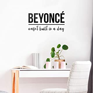 Vinyl Wall Art Decal - Beyonce Wasn't Built in A Day - 17