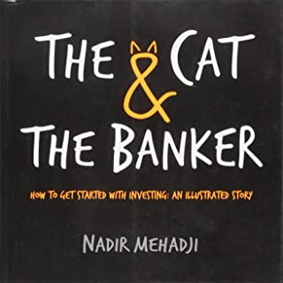 The Cat & the Banker: How to get started with investing: an illustrated story
