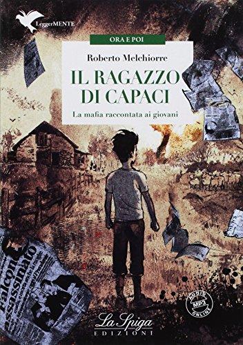 Il ragazzo di Capaci. La mafia spiegata ai giovani. Con espansione online
