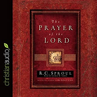 The Prayer of the Lord                   By:                                                                                                                                 R. C. Sproul                               Narrated by:                                                                                                                                 George W. Sarris                      Length: 3 hrs and 43 mins     17 ratings     Overall 4.9
