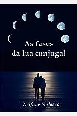 As fases da lua conjugal (Portuguese Edition) Kindle Edition