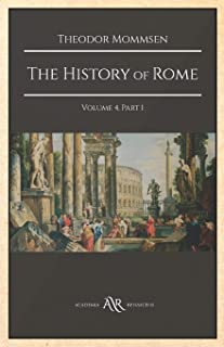 The History of Rome: Volume 4, Part 1