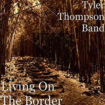 Living On The Border