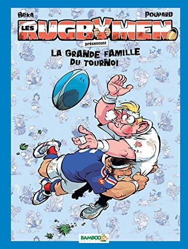 Les Rugbymen - Best Or - Les Rugbymen présentent la grande famille du tournoi