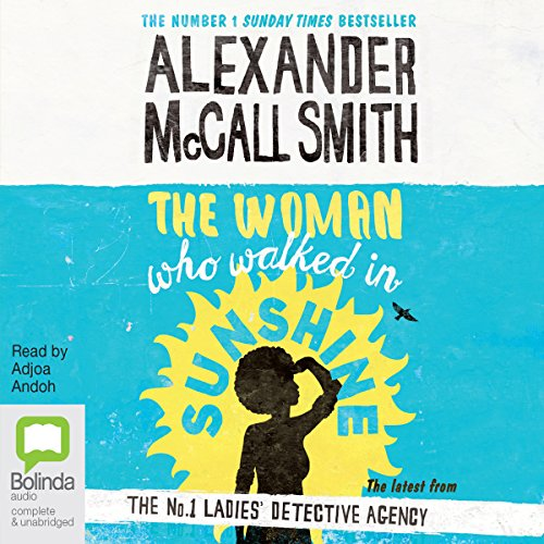 The Woman Who Walked in Sunshine: No. 1 Ladies' Detective Agency, Book 16 audiobook cover art