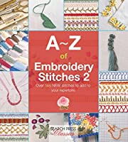A-Z of Embroidery Stitches 2 (A-Z of Needlecraft)