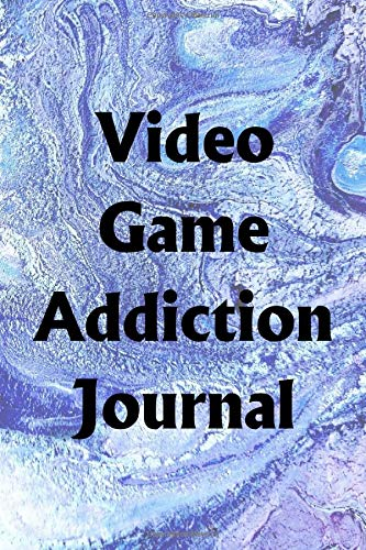 Video Game Addiction Journal: Use the Video Game Addiction Journal to help you reach your new year's resolution goals