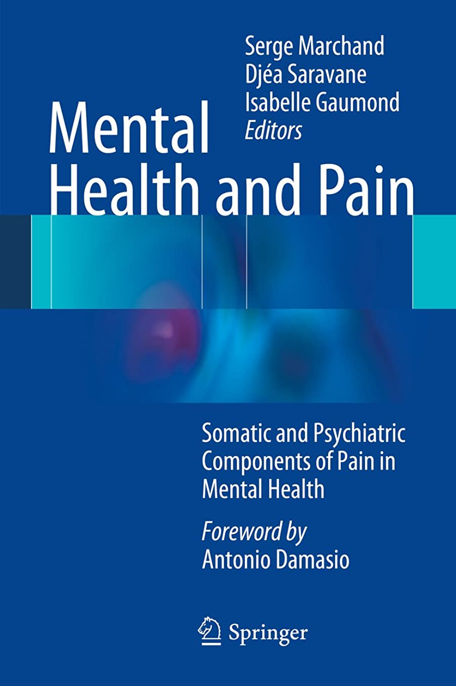 魔術師担保場所Mental Health and Pain: Somatic and Psychiatric Components of Pain in Mental Health (English Edition)