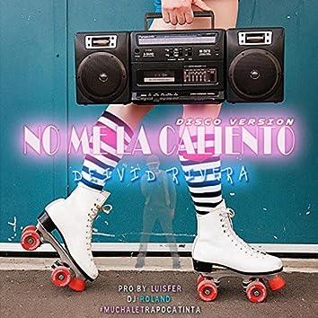 No Me la Caliento (Disco Version) (Disco Version)