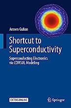 Shortcut to Superconductivity: Superconducting Electronics via COMSOL Modeling (English Edition)