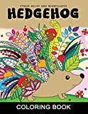 Hedgehog Coloring Book: Adults Coloring Book Stress Relieving Unique Design