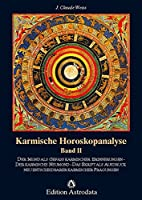 Karmische Horoskopanalyse II: Der Mond als Gefaess karmischer Erinnerungen. Der karmische Neumond. Das Skript als Ausdruck neu entscheidbarer karmischer Praegungen