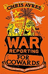 Cover War Reporting for Cowards