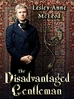 The Disadvantaged Gentleman by [Lesley-Anne McLeod]