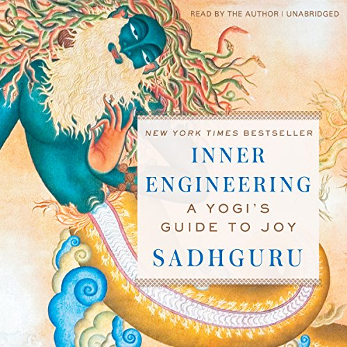 Inner Engineering     A Yogi's Guide to Joy              By:                                                                                                                                 Sadhguru Jaggi Vasudev                               Narrated by:                                                                                                                                 Sadhguru Jaggi Vasudev                      Length: 9 hrs and 3 mins     1,550 ratings     Overall 4.8