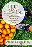 The 21 Day Cleanse: The Definitive Guide to a Naturopathic Detox
