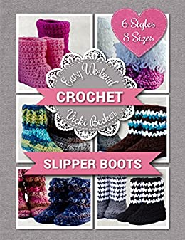 Slipper Boots (Easy Weekend Crochet Book 1) by [Vicki Becker]