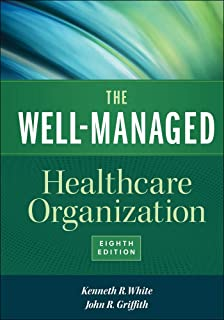 The Well-Managed Healthcare Organization, Eighth Edition (AUPHA/HAP Book)