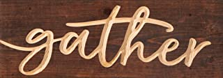P. Graham Dunn Gather Script Brown 15.75 x 5.5 Inch Pine Wood Carved Plank Wall Plaque Sign