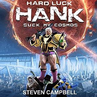 Hard Luck Hank: Suck My Cosmos audiobook cover art