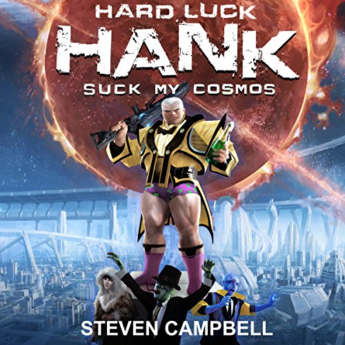 Hard Luck Hank: Suck My Cosmos cover art