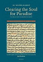 Clearing the Soul for Paradise: Taslīk al-nafs ilā ḥaẓīrat al-quds (The Collected Writings of Al-ʿallāma Al-Ḥillī)