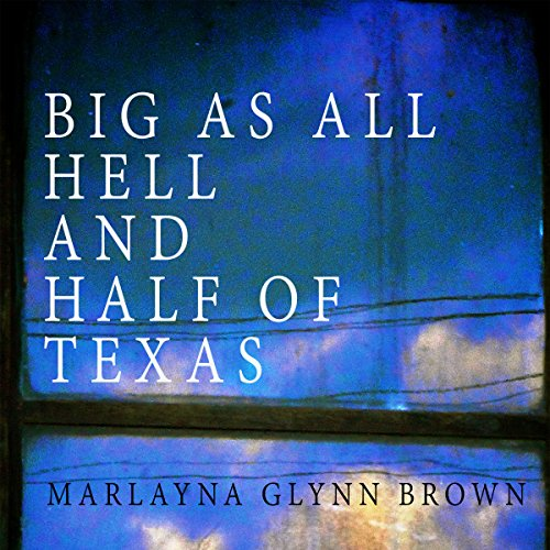 Big as All Hell and Half of Texas audiobook cover art