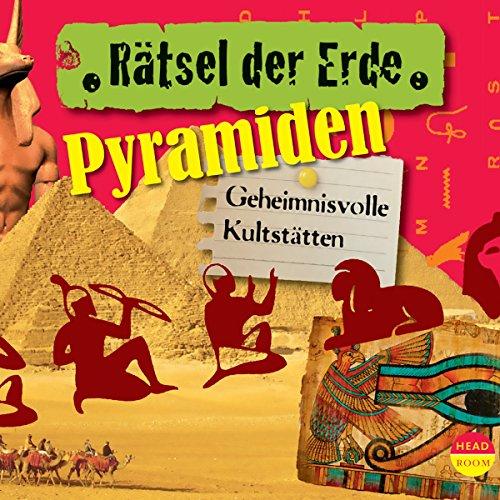 Pyramiden - Geheimnisvolle Kultstätten audiobook cover art