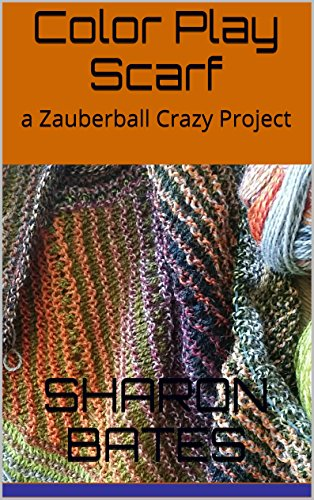 Color Play Scarf: a Zauberball Crazy Project (English Edition)