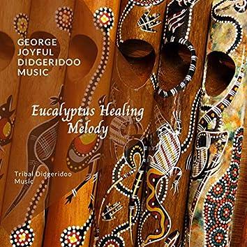 Eucalyptus Healing Melody - Tribal Didgeridoo Music