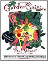 Gardencuisine: Heal Yourself Through Low-Fat Meatless Eating