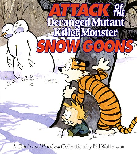 Attack of the Deranged Mutant Killer Monster Snow Goons: A Calvin and Hobbes Collection (English Edition)