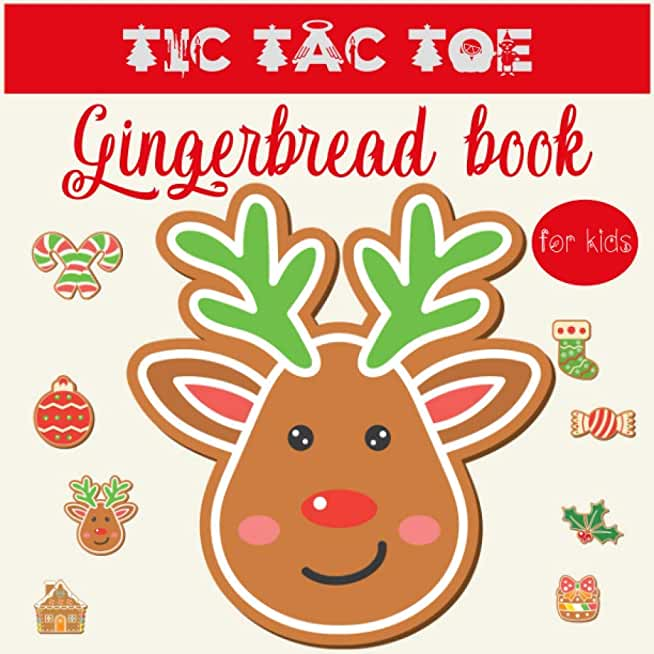 Tic Tac Toe Gingerbread Book: A Special Christmas - Tic Tac Toe Book for kids and toddlers.