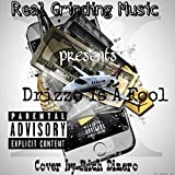 Drizzo Is a Fool [Explicit]