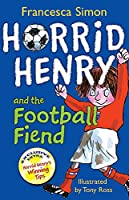 Football Fiend: Book 14 (Horrid Henry)
