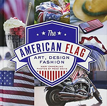 The American Flag: Art, Design, Fashion