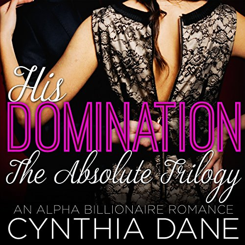 His Domination - The Absolute Trilogy audiobook cover art